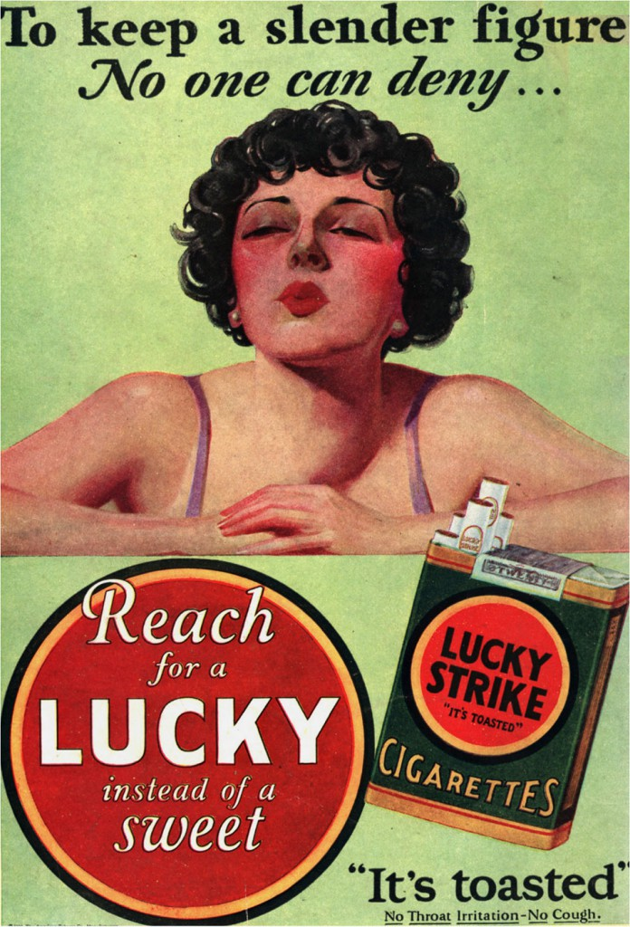 A highly successful 1929 campaign for Lucky Strikes promoted cigarettes as a way to lose weight.